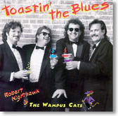 Robert Nighthawk & The Wampus Cats - Toastin' The Blues