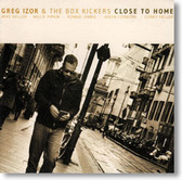 Greg Izor & The Box Kickers - Close To Home