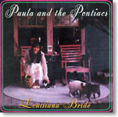 Paula and The Pontiacs - Louisiana Bride