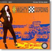 Mighty Gordinis - Kiss My Wheels