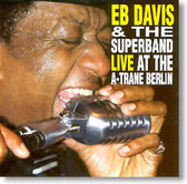 EB Davis & The Superband - Live at The A-Trane