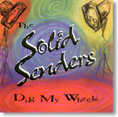 The Solid Senders - Dig My Wheels