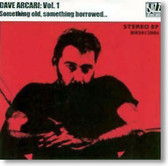 Dave Arcari - Vol. 1 Something Old Something Borrowed