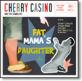 Cherry Casino and The Gamblers - Fat Mama's Daughter