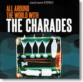 The Charades - All Around The World