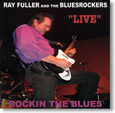 Ray Fuller and The Bluesrockers - Live Rockin The Blues