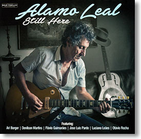 """Still Here"" blues CD by Alamo Leal"