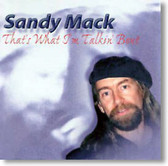 Sandy Mack - That's What I'm Talkin' Bout