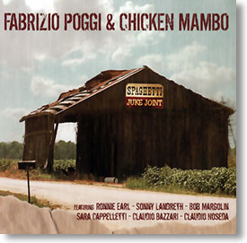 """Spaghetti Juke Joint"" blues CD by Fabrizio Poggi & Chicken Mambo"
