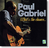 """What's The Chance"" blues CD by Paul Gabriel"