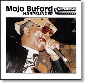 """Harpslinger"" blues CD by Mojo Buford"