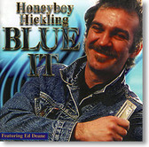 """Blue It"" blues CD by Honeyboy Hickling"