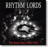 """The Early Years 1988 - 1992"" blues CD by Rhythm Lords"