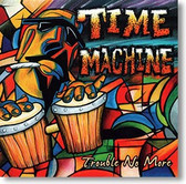 """Time Machine"" blues CD by Trouble No More"