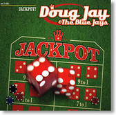 """Jackpot!"" blues CD by Doug Jay & The Blue Jays"