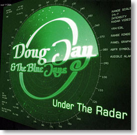"""Under The Radar"" blues CD by Doug Jay & The Blue Jays"
