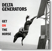 """Get on The Horse"" blues CD by Delta Generators"