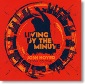 """Living By The Minute"" blues CD by Josh Hoyer & Soul Colossal"