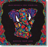 """Running From Love"" blues CD by Josh Hoyer & Soul Colossal"