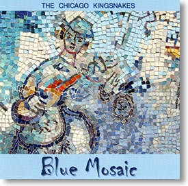 """""""Blue Mosaic"""" blues CD by The Chicago Kingsnakes"""