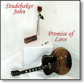 """Promise of Love"" blues CD by Studebaker John"