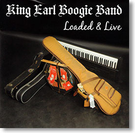 """""""Loaded & Live"""" blues CD by King Earl Boogie Band"""