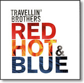 """Red Hot & Blue"" blues CD by Travellin' Brothers"