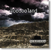 """Voodoo Land"" blues CD by The Blues Rebels"
