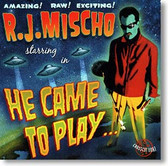 """""""He Came To Play"""" blues CD by R.J. Mischo"""