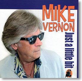 """Just A Little Bit"" blues CD by Mike Vernon & Los Garcia"