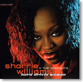 """""""Hard Drivin' Woman"""" blues CD by Sharrie Williams & The Wiseguys"""