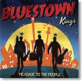 """""""Message To The People"""" blues CD by Bluestown Kings"""