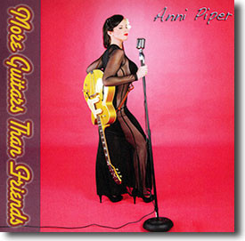"""More Guitars Than Friends"" blues CD by Anni Piper"