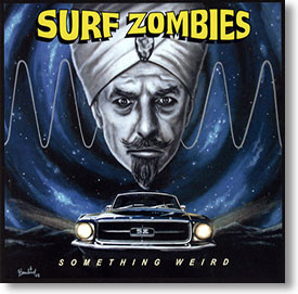 """Something Weird"" surf CD by Surf Zombies"