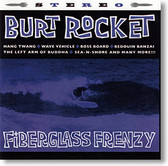 """Fiberglass Frenzy"" blues CD by Burt Rocket"
