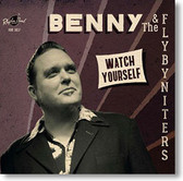 Benny & The Flybyniters - Watch Yourself