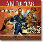"""Aki Goes To Bollywood"" blues CD by Aki Kumar"
