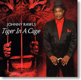 """Tiger In A Cage"" blues CD by Johnny Rawls"