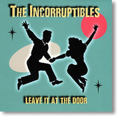 """""""Leave It At The Door"""" blues CD by The Incorruptibles"""