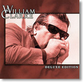 """Deluxe Edition"" blues CD by William Clarke"