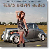 """exas Drivin' Blues"" blues CD by Milky Whites and The Bluesmen"