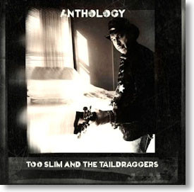 """""""Anthology"""" blues CD by Too Slim and The Taildraggers"""