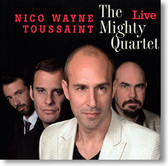 """The Mighty Quartet Live"" blues CD by Nico Wayne Toussaint"