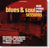 """Blues & Soul Sessions"" blues CD by Igor Prado Band"