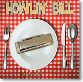 """Hungry"" blues CD by Howlin' Bill"