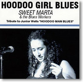 """Sweet Marta & The Blues Workers"" blues CD by Hoodoo Girl Blues"