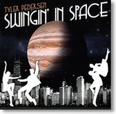 """Swingin' In Space"" blues CD by Tyler Pedersen"