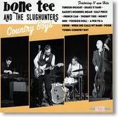 """Country Boys"" blues CD by Bone Tee and The Slughunters"