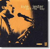 """Ain't No Way"" blues CD by Kyle Jester"