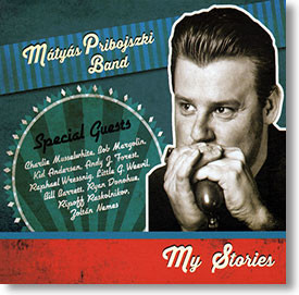 """My Stories"" blues CD by Mátyás Pribojszki Band"